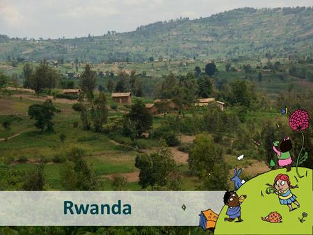 Rwanda. Rwanda is a small land locked country in Africa. A land locked country is one that doesn't have a coastline and is not near the sea. It is completely.