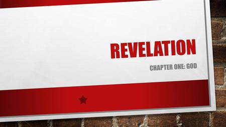 REVELATION CHAPTER ONE: GOD. REVELATION CHAPTER ONE: GOD THE REVELATION OF SAINT JOHN THE APOSTLE 1 2 HE DECLARETH WHAT KIND OF DOCTRINE IS HERE HANDLED,