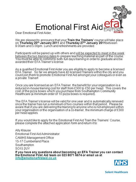 Emotional First Aid Dear Emotional First Aider, We are pleased to announce that your Train the Trainers' course will take place on Thursday 20 th January.