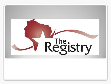 Why a Registry? Registries are a tool for the early childhood and school- age/after-school profession. They stand ready to do the following: Bring recognition.