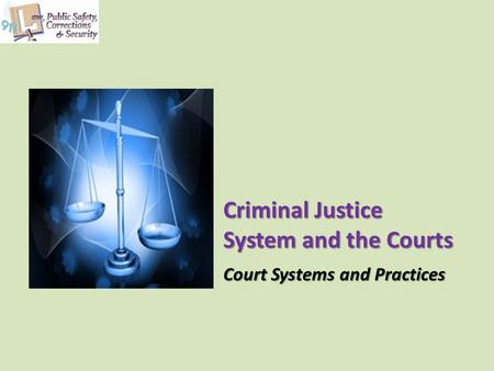 Criminal Justice System and the Courts