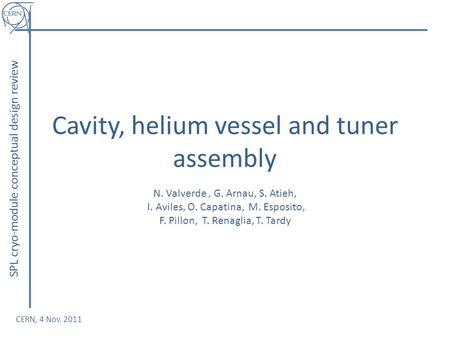 SPL cryo-module conceptual design review Cavity, helium vessel and tuner assembly N. Valverde, G. Arnau, S. Atieh, I. Aviles, O. Capatina, M. Esposito,