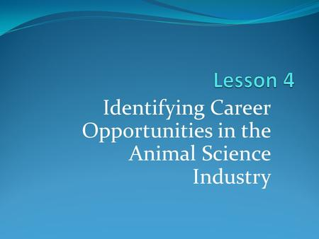 Identifying Career Opportunities in the Animal Science Industry