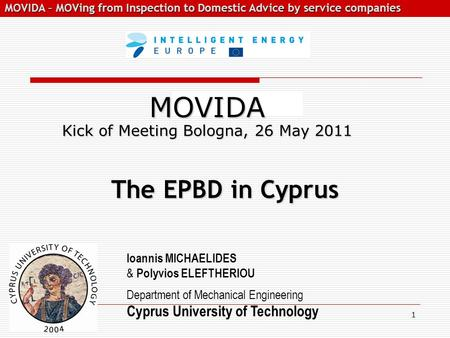 MOVIDA – MOVing from Inspection to Domestic Advice by service companies MOVIDA – MOVing from Inspection to Domestic Advice by service companies 1 The EPBD.