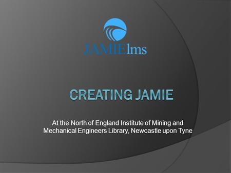 At the North of England Institute of Mining and Mechanical Engineers Library, Newcastle upon Tyne.