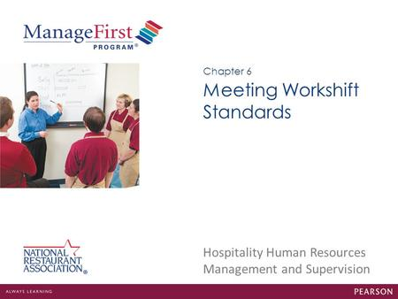 Hospitality Human Resources Management and Supervision Meeting Workshift Standards Chapter 6.