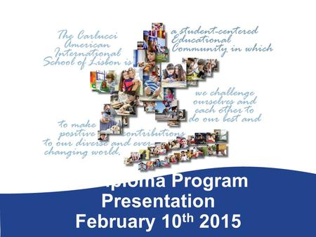IB Diploma Program Presentation February 10 th 2015.