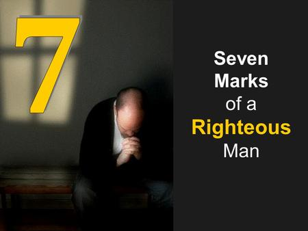 Seven Marks of a Righteous Man