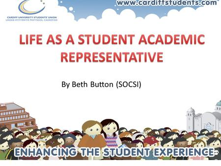 By Beth Button (SOCSI). I was an elected module rep during first and second year In my second year I was the chair of my school's student staff panel.
