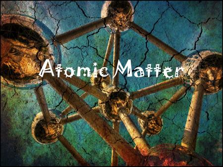 Atomic Matter. Matter Matter is the term used to describe anything that has mass and takes up space. Four states of matter: gas, liquid, solid, and plasma.