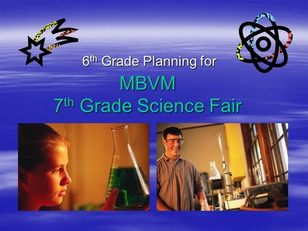 MBVM 7th Grade Science Fair 6th Grade Planning for.