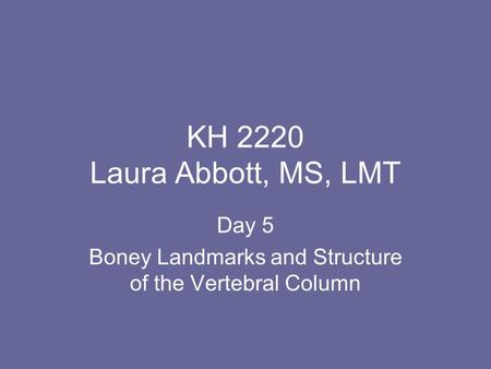 Day 5 Boney Landmarks and Structure of the Vertebral Column