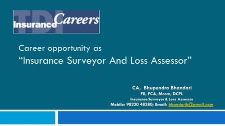 "Career opportunity as ""Insurance Surveyor And Loss Assessor"""