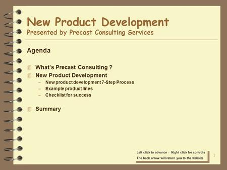 1 New Product Development Presented by Precast Consulting Services Agenda 4 What's Precast Consulting ? 4 New Product Development –New product development.