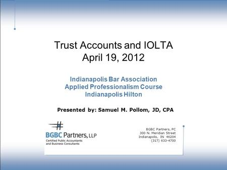 Strength in numbers. Trust Accounts and IOLTA April 19, 2012 Indianapolis Bar Association Applied Professionalism Course Indianapolis Hilton Presented.