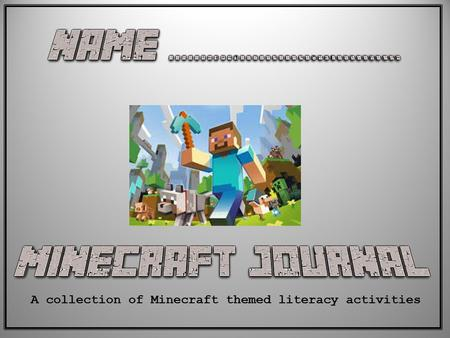 A collection of Minecraft themed literacy activities.