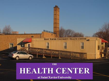 { THE HEALTH CENTER at Saint Xavier University.