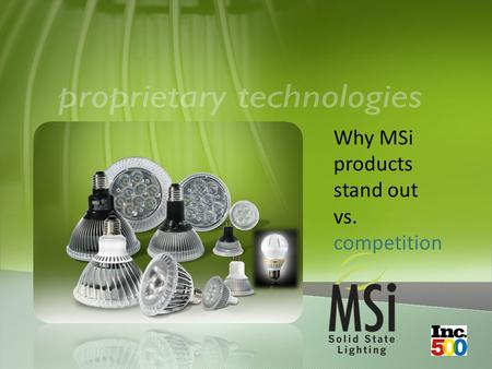Why MSi products stand out vs. competition. Patented air flow design High grade conductive blended aluminum alloy Curved fins provide 20% more surface.