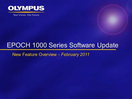 EPOCH 1000 Series Software Update New Feature Overview - February 2011.