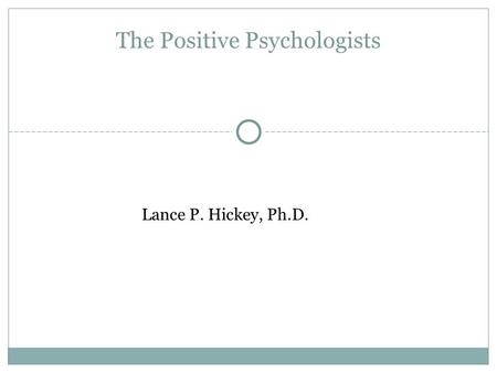 The Positive Psychologists