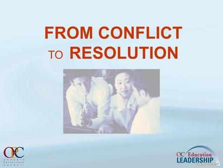 FROM CONFLICT TO RESOLUTION. Outcomes Reflect on their personal response to difficult people and conflict Recognize the range and styles in which difficult.