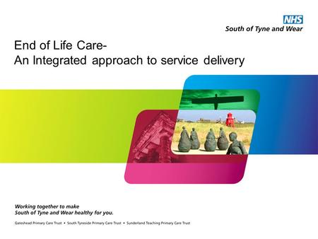 End of Life Care- An Integrated approach to service delivery.