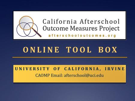 UNIVERSITY OF CALIFORNIA, IRVINE CAOMP   UNIVERSITY OF CALIFORNIA, IRVINE CAOMP   ONLINE TOOL BOX.