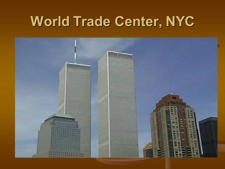 World Trade Center, NYC. Pentagon Defining Terrorism 1. Political Agenda 2. Violence as the method 3. Civilians as Targets 4. Publicity 5. Non-State.