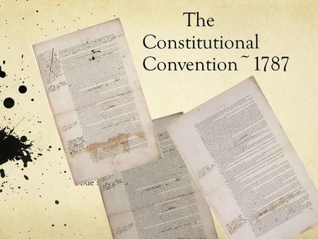 The Constitutional Convention~1787 Sue's Class. The Delegates 55 men from 12 states (Rhode Island declined to send anyone)