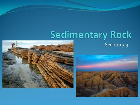 Sedimentary Rock Section 3.3.