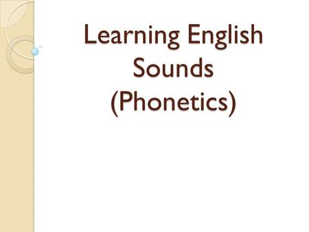 Learning English Sounds (Phonetics)