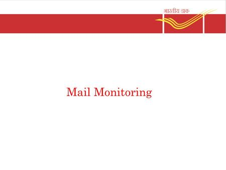 Mail Monitoring. Essentials – Availability of plan of actions or a norm – Comparing actual performance with planned course of action / norm – Identification.
