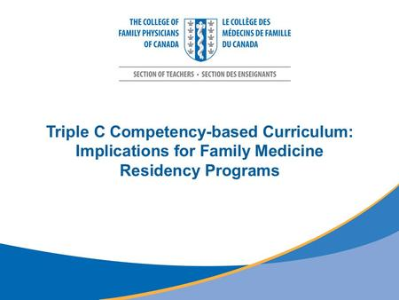 Triple C Competency-based Curriculum: Implications for Family Medicine Residency Programs.