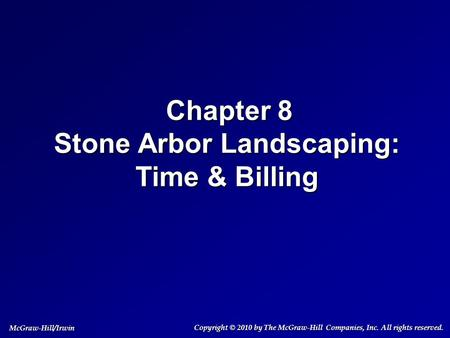 Chapter 8 Stone Arbor Landscaping: Time & Billing