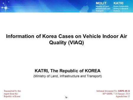 MOLIT Ministry of Land, Infrastructure and Transport KATRI Korea Automobile testing & research Institute 1p lnformation of Korea Cases on Vehicle Indoor.