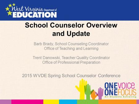 School Counselor Overview and Update Barb Brady, School Counseling Coordinator Office of Teaching and Learning Trent Danowski, Teacher Quality Coordinator.