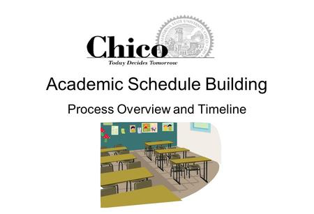 Academic Schedule Building Process Overview and Timeline.
