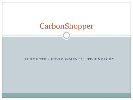 AUGMENTED ENVIRONMENTAL TECHNOLOGY CarbonShopper.