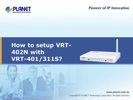 How to setup VRT- 402N with VRT-401/311S?. Outline  Connections Topology  VRT-402N setup  VRT-401 setup.