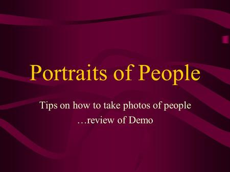 Portraits of People Tips on how to take photos of people …review of Demo.