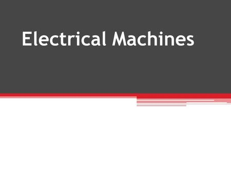 Electrical Machines LSEGG216A 9080V. Transformer Losses & Efficiency Week 3.