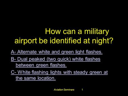 #3772. How can a military airport be identified at night?