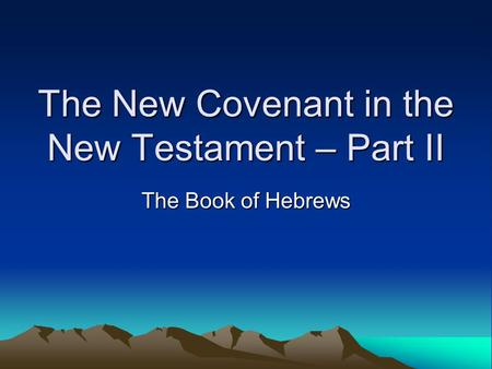 The New Covenant in the New Testament – Part II
