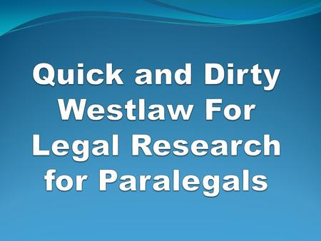 Introduction LEXIS and WESTLAW: computer-assisted legal research (CALR) systems. Online access full texts legal materials, current newspapers and periodicals,