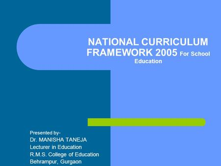 NATIONAL CURRICULUM FRAMEWORK 2005 For School Education