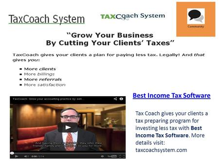 Best Income Tax Software Tax Coach gives your clients a tax preparing program for investing less tax with Best Income Tax Software. More details visit: