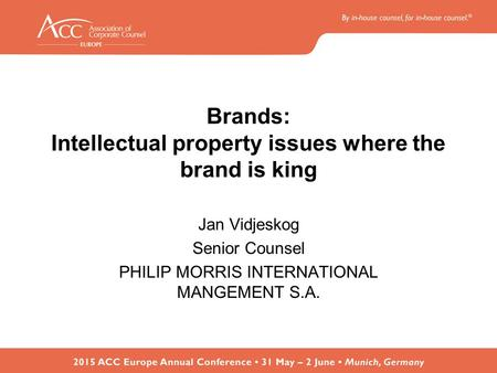 Brands: Intellectual property issues where the brand is king