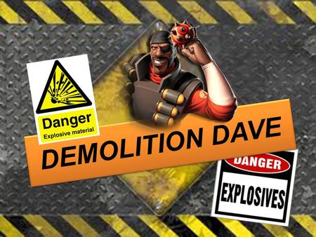DEMOLITION DAVE. Demolition Dave Primarily an App Store release (iPhone/iPad/Ipod) –(no reason for it not be released on Android platforms as well). 2D.