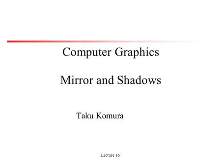 Computer Graphics Mirror and Shadows