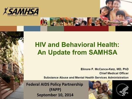 HIV and Behavioral Health: An Update from SAMHSA Elinore F. McCance-Katz, MD, PhD Chief Medical Officer Substance Abuse and Mental Health Services Administration.